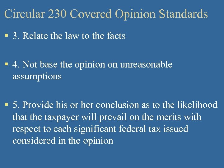 Circular 230 Covered Opinion Standards § 3. Relate the law to the facts §
