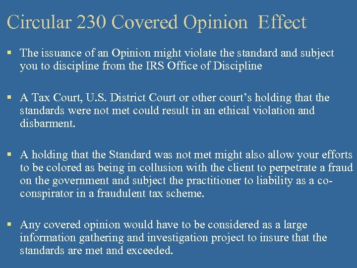 Circular 230 Covered Opinion Effect § The issuance of an Opinion might violate the