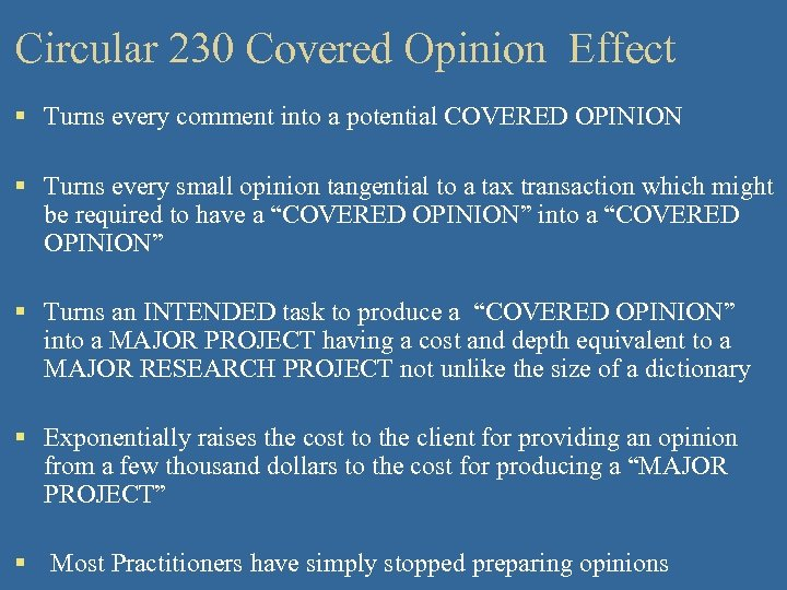 Circular 230 Covered Opinion Effect § Turns every comment into a potential COVERED OPINION