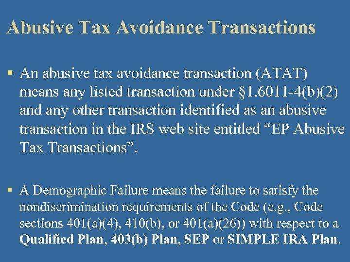 Abusive Tax Avoidance Transactions § An abusive tax avoidance transaction (ATAT) means any listed