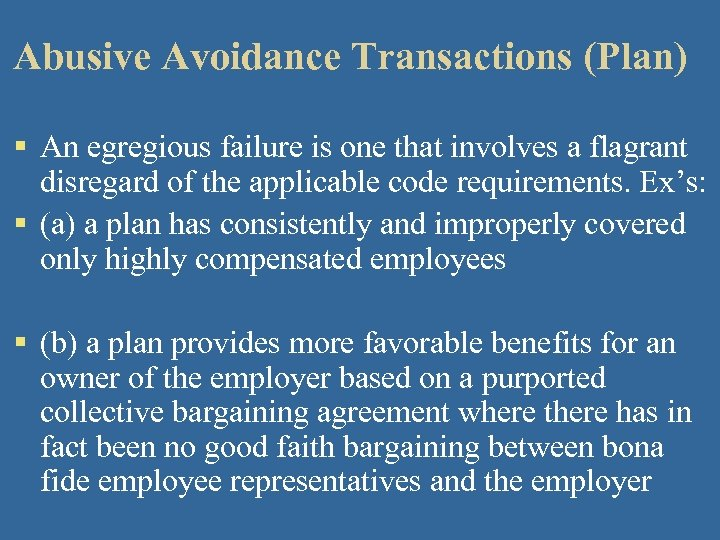 Abusive Avoidance Transactions (Plan) § An egregious failure is one that involves a flagrant