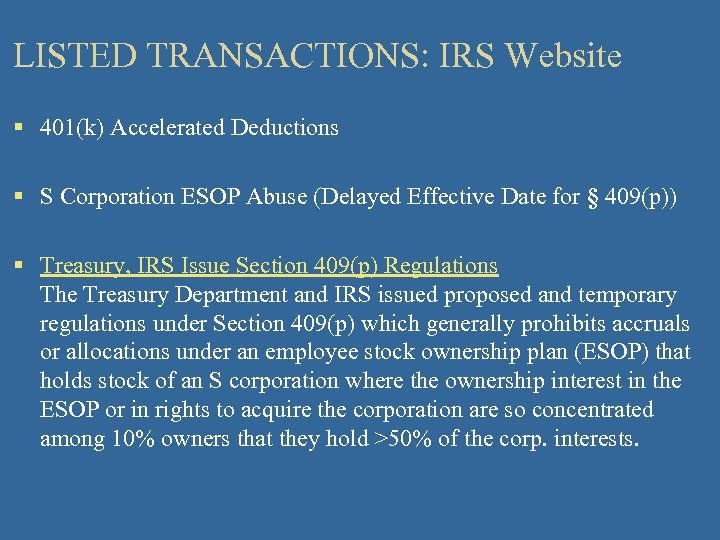LISTED TRANSACTIONS: IRS Website § 401(k) Accelerated Deductions § S Corporation ESOP Abuse (Delayed