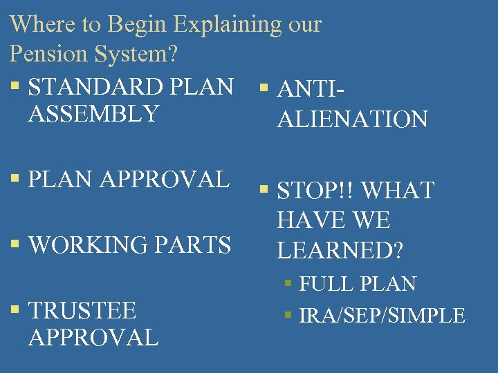 Where to Begin Explaining our Pension System? § STANDARD PLAN § ANTIASSEMBLY ALIENATION §