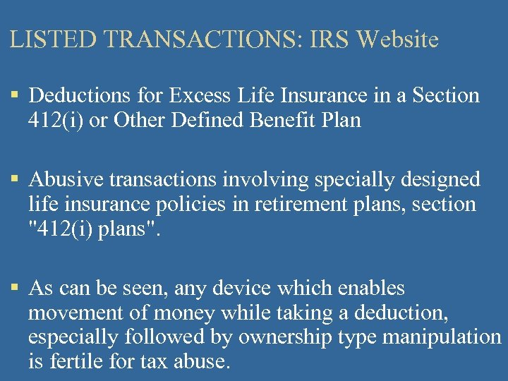 LISTED TRANSACTIONS: IRS Website § Deductions for Excess Life Insurance in a Section 412(i)