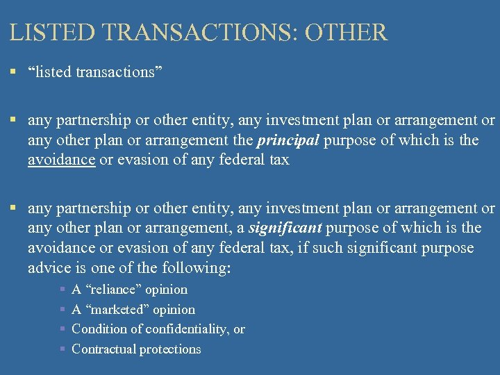 """LISTED TRANSACTIONS: OTHER § """"listed transactions"""" § any partnership or other entity, any investment"""