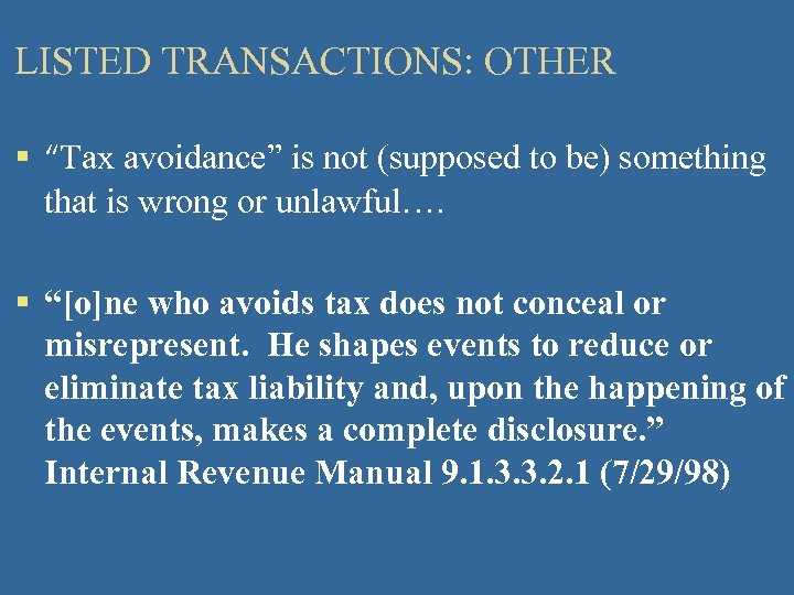 """LISTED TRANSACTIONS: OTHER § """"Tax avoidance"""" is not (supposed to be) something that is"""