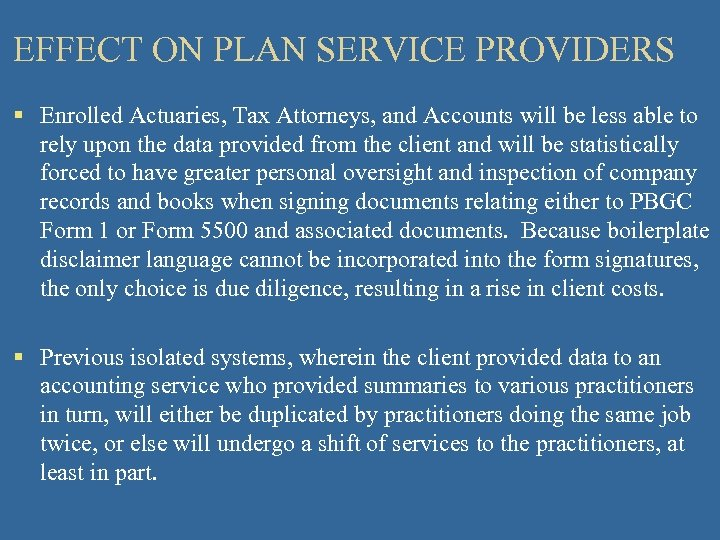 EFFECT ON PLAN SERVICE PROVIDERS § Enrolled Actuaries, Tax Attorneys, and Accounts will be