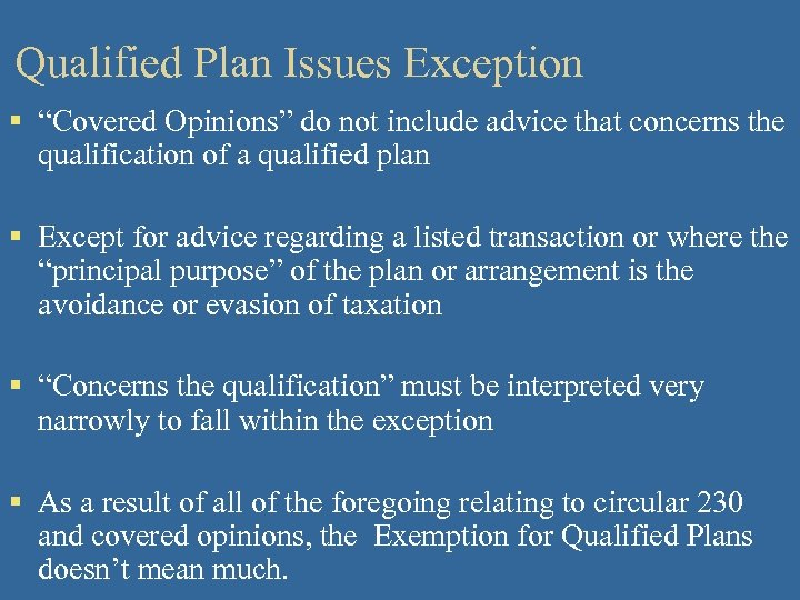 """Qualified Plan Issues Exception § """"Covered Opinions"""" do not include advice that concerns the"""