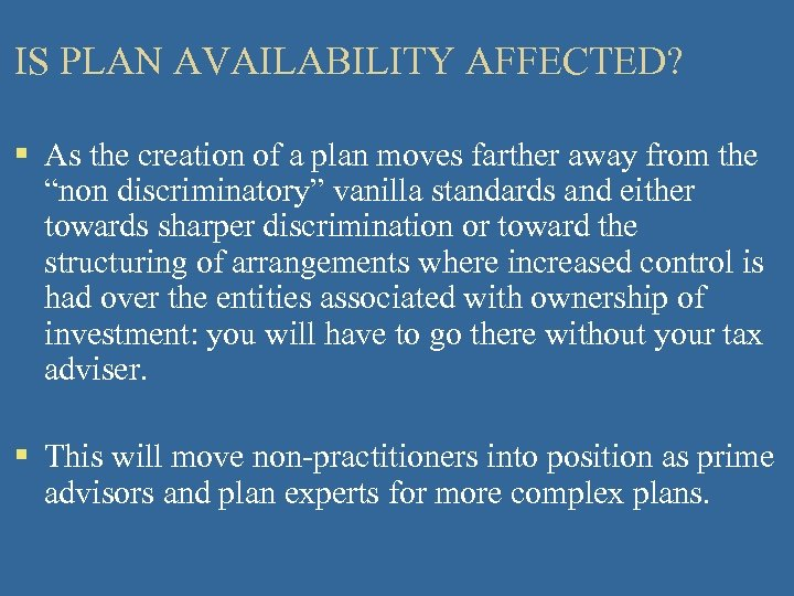 IS PLAN AVAILABILITY AFFECTED? § As the creation of a plan moves farther away