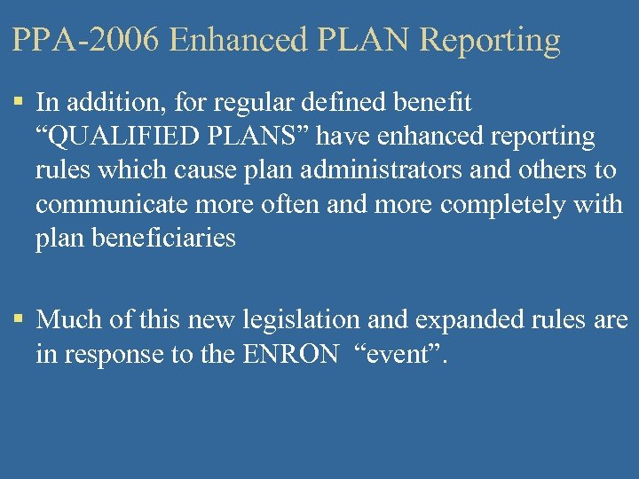 """PPA-2006 Enhanced PLAN Reporting § In addition, for regular defined benefit """"QUALIFIED PLANS"""" have"""