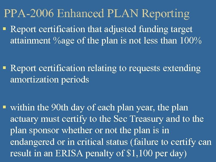 PPA-2006 Enhanced PLAN Reporting § Report certification that adjusted funding target attainment %age of