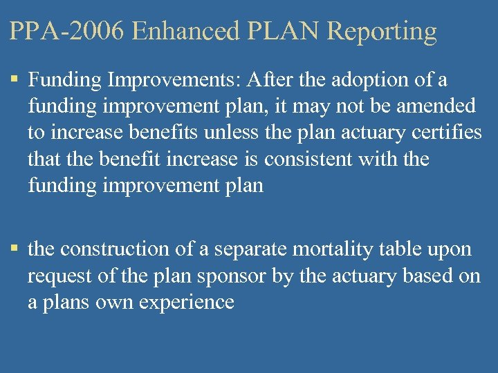 PPA-2006 Enhanced PLAN Reporting § Funding Improvements: After the adoption of a funding improvement