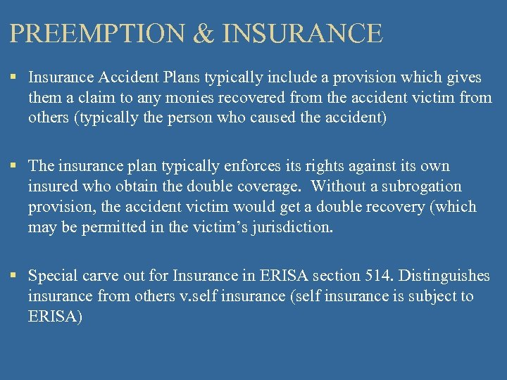 PREEMPTION & INSURANCE § Insurance Accident Plans typically include a provision which gives them