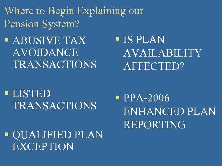 Where to Begin Explaining our Pension System? § IS PLAN § ABUSIVE TAX AVOIDANCE
