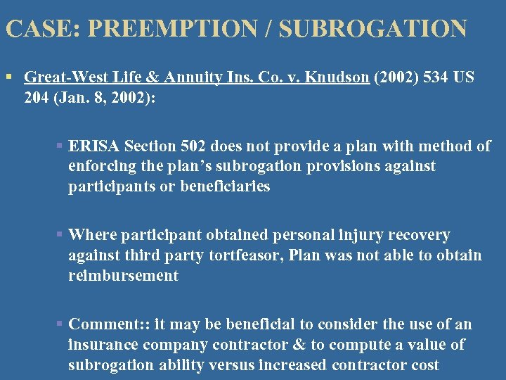 CASE: PREEMPTION / SUBROGATION § Great-West Life & Annuity Ins. Co. v. Knudson (2002)