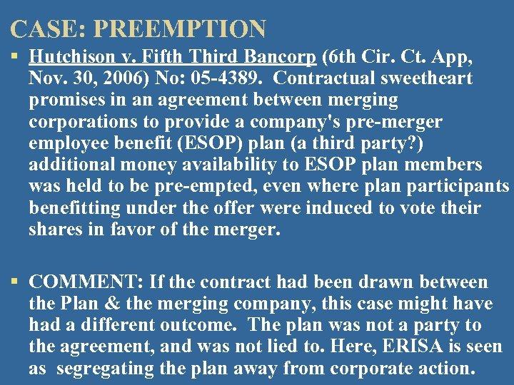 CASE: PREEMPTION § Hutchison v. Fifth Third Bancorp (6 th Cir. Ct. App, Nov.