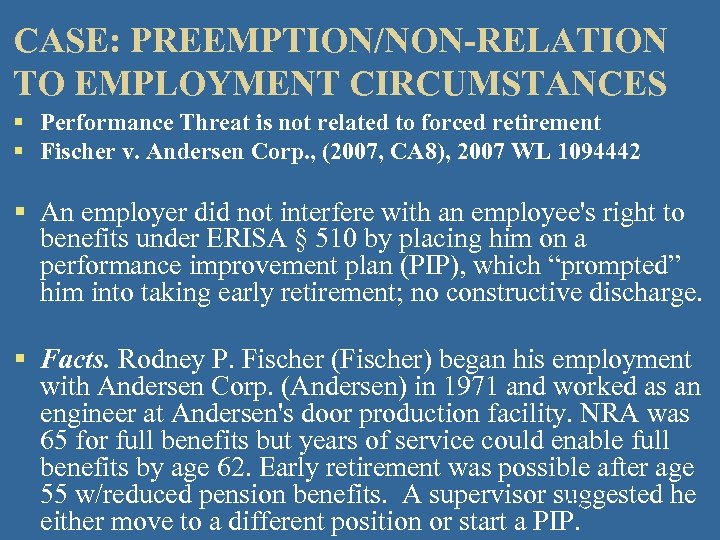 CASE: PREEMPTION/NON-RELATION TO EMPLOYMENT CIRCUMSTANCES § Performance Threat is not related to forced retirement