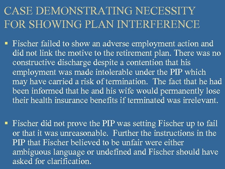 CASE DEMONSTRATING NECESSITY FOR SHOWING PLAN INTERFERENCE § Fischer failed to show an adverse