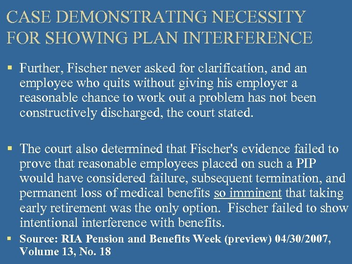 CASE DEMONSTRATING NECESSITY FOR SHOWING PLAN INTERFERENCE § Further, Fischer never asked for clarification,