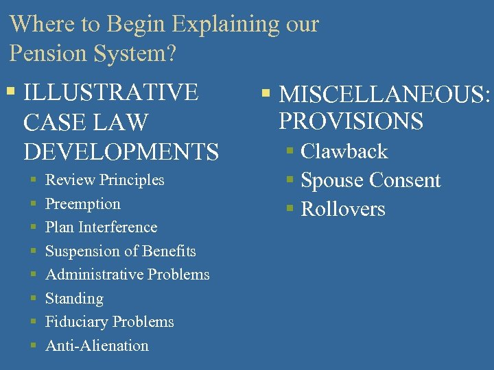 Where to Begin Explaining our Pension System? § ILLUSTRATIVE CASE LAW DEVELOPMENTS § §