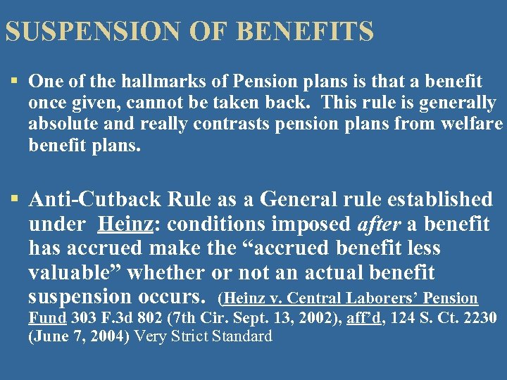 SUSPENSION OF BENEFITS § One of the hallmarks of Pension plans is that a
