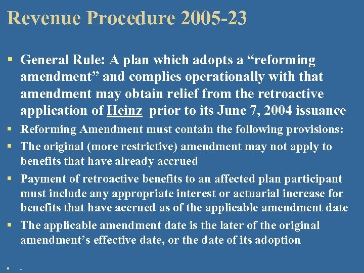 """Revenue Procedure 2005 -23 § General Rule: A plan which adopts a """"reforming amendment"""""""