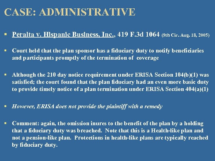 CASE: ADMINISTRATIVE § Peralta v. Hispanic Business, Inc. , 419 F. 3 d 1064