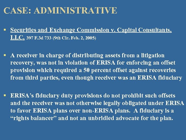 CASE: ADMINISTRATIVE § Securities and Exchange Commission v. Capital Consultants, LLC, 397 F. 3