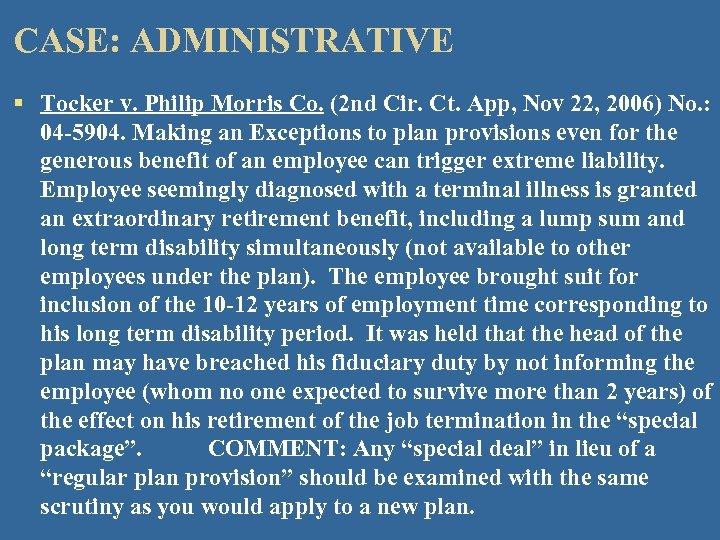 CASE: ADMINISTRATIVE § Tocker v. Philip Morris Co. (2 nd Cir. Ct. App, Nov