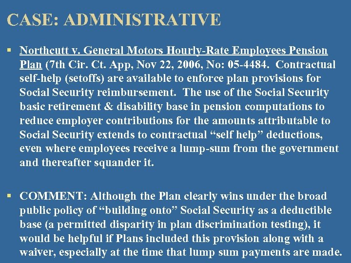 CASE: ADMINISTRATIVE § Northcutt v. General Motors Hourly-Rate Employees Pension Plan (7 th Cir.