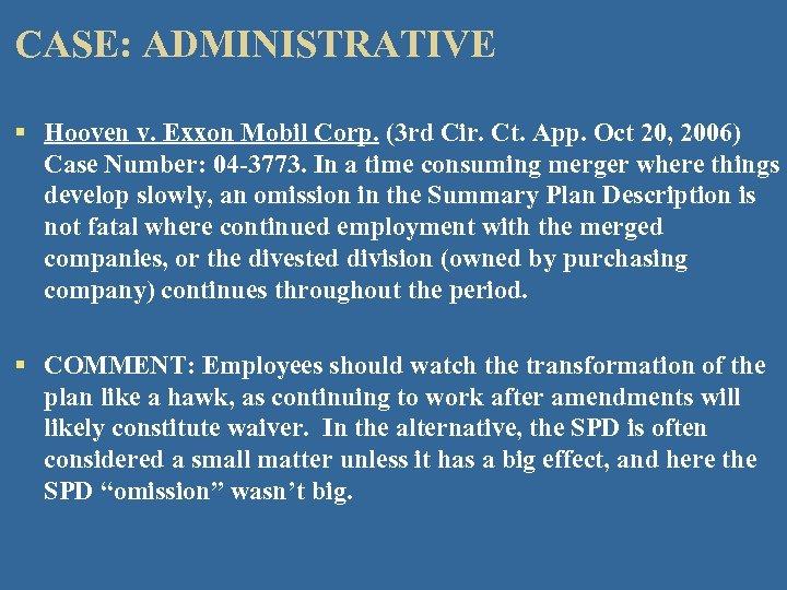 CASE: ADMINISTRATIVE § Hooven v. Exxon Mobil Corp. (3 rd Cir. Ct. App. Oct