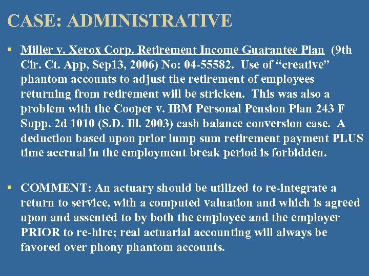 CASE: ADMINISTRATIVE § Miller v. Xerox Corp. Retirement Income Guarantee Plan (9 th Cir.