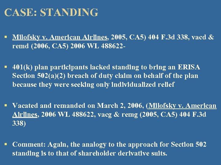 CASE: STANDING § Milofsky v. American Airlines, 2005, CA 5) 404 F. 3 d