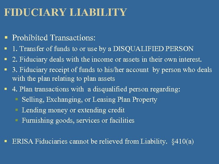 FIDUCIARY LIABILITY § Prohibited Transactions: § 1. Transfer of funds to or use by
