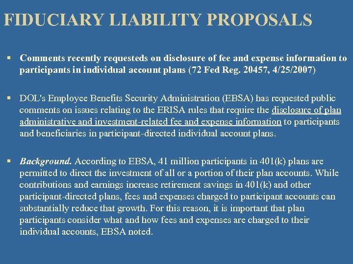 FIDUCIARY LIABILITY PROPOSALS § Comments recently requesteds on disclosure of fee and expense information
