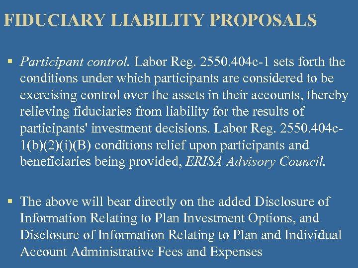FIDUCIARY LIABILITY PROPOSALS § Participant control. Labor Reg. 2550. 404 c-1 sets forth the