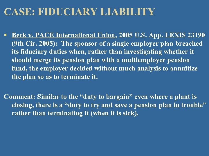 CASE: FIDUCIARY LIABILITY § Beck v. PACE International Union, 2005 U. S. App. LEXIS