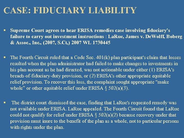 CASE: FIDUCIARY LIABILITY § Supreme Court agrees to hear ERISA remedies case involving fiduciary's