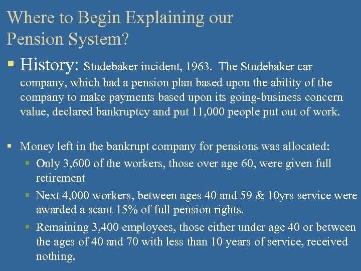 Where to Begin Explaining our Pension System? § History: Studebaker incident, 1963. The Studebaker
