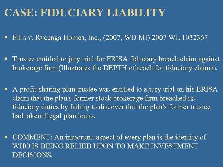 CASE: FIDUCIARY LIABILITY § Ellis v. Rycenga Homes, Inc. , (2007, WD MI) 2007