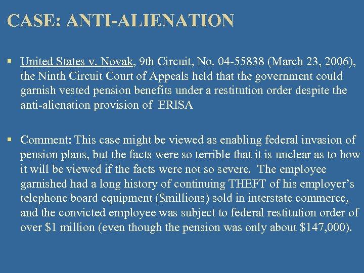CASE: ANTI-ALIENATION § United States v. Novak, 9 th Circuit, No. 04 -55838 (March
