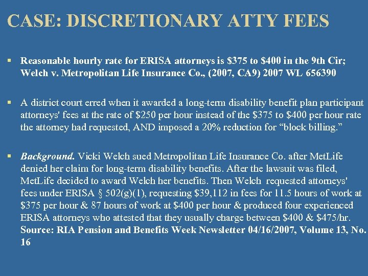 CASE: DISCRETIONARY ATTY FEES § Reasonable hourly rate for ERISA attorneys is $375 to