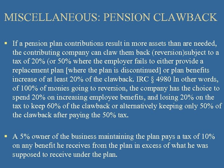 MISCELLANEOUS: PENSION CLAWBACK § If a pension plan contributions result in more assets than