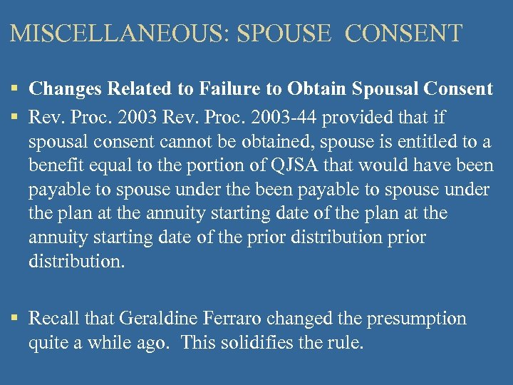 MISCELLANEOUS: SPOUSE CONSENT § Changes Related to Failure to Obtain Spousal Consent § Rev.