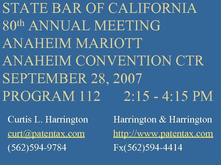 STATE BAR OF CALIFORNIA 80 th ANNUAL MEETING ANAHEIM MARIOTT ANAHEIM CONVENTION CTR SEPTEMBER