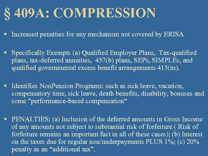 § 409 A: COMPRESSION § Increased penalties for any mechanism not covered by ERISA