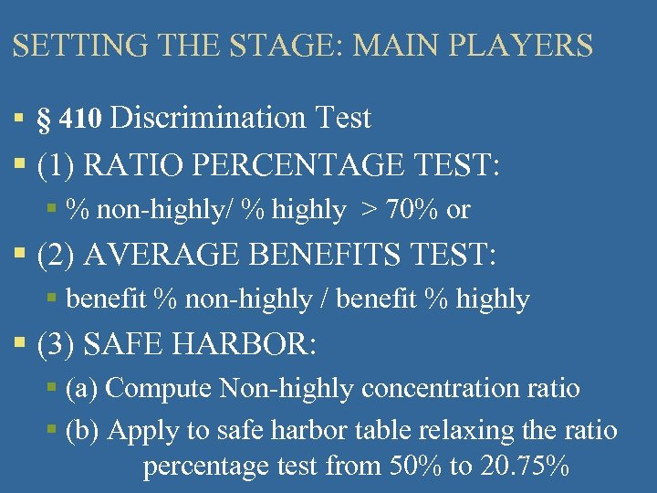 SETTING THE STAGE: MAIN PLAYERS § § 410 Discrimination Test § (1) RATIO PERCENTAGE