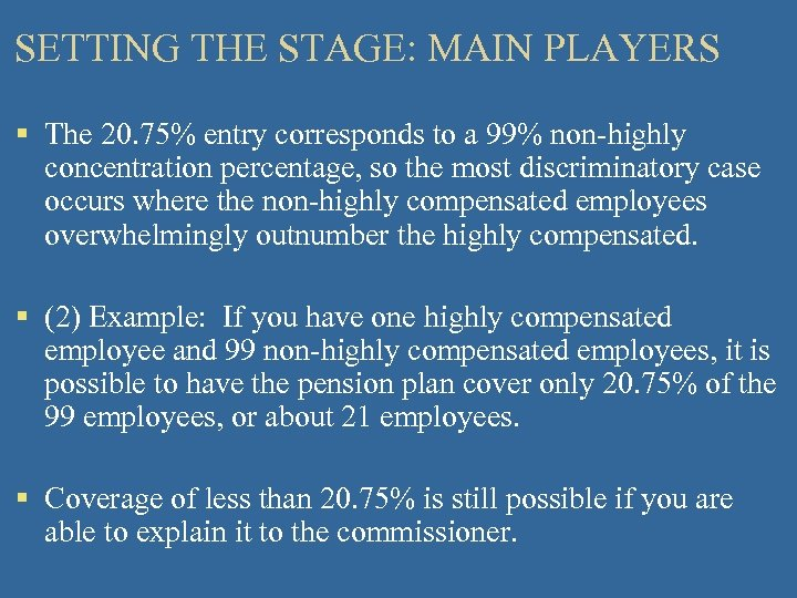 SETTING THE STAGE: MAIN PLAYERS § The 20. 75% entry corresponds to a 99%