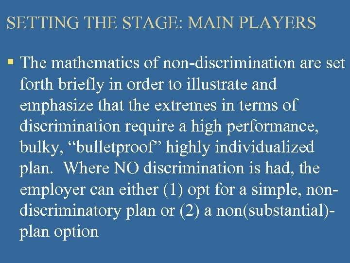 SETTING THE STAGE: MAIN PLAYERS § The mathematics of non-discrimination are set forth briefly