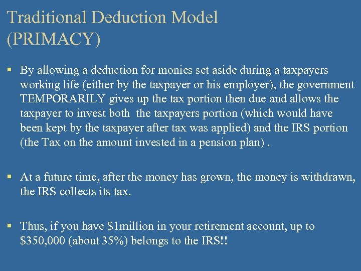 Traditional Deduction Model (PRIMACY) § By allowing a deduction for monies set aside during
